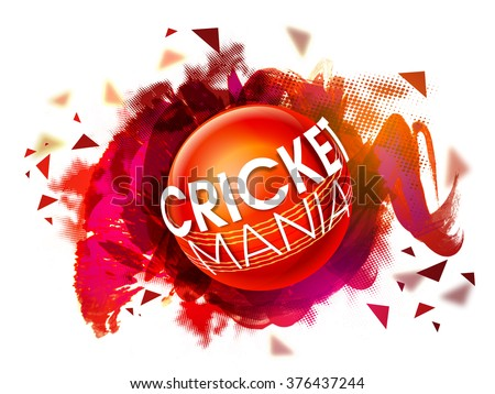 Stylish text Cricket Mania on glossy Ball, abstract paint stroke background for Sports concept. - stock vector