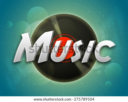 Stylish text Music with vinyl on shiny background, can be used as poster, banner or flyer design. - stock vector
