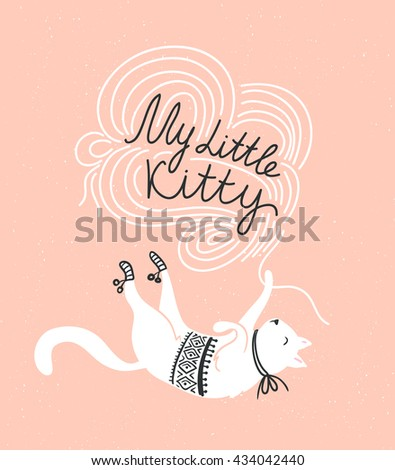 Stylish vector card with cute white cat and stylish lettering 'my little kitty' on the grunge background.