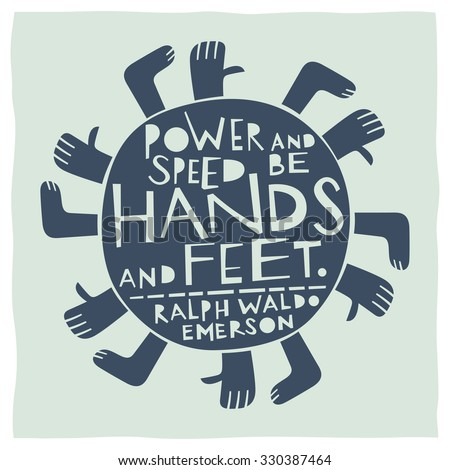 Stylized illustration of hands and feet and quote: Power and speed be hands and feet - stock vector