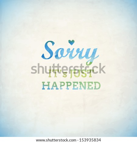 Stylized vintage sorry card with watercolor phrase and heart - stock vector