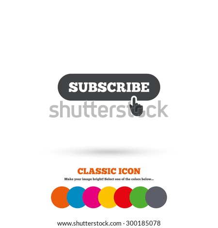 Subscribe with hand pointer sign icon. Membership symbol. Website navigation. Classic flat icon. Colored circles. Vector - stock vector