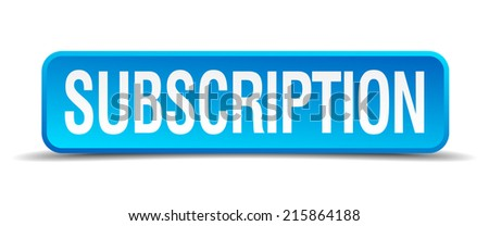 Subscription blue 3d realistic square isolated button - stock vector