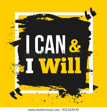 Success Quote poster I can and I will. Motivation inspiration. Mock up. easy to edit - stock vector