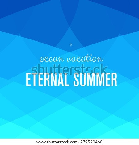 Summer background. Sea triangle background. Summer card. Blue background. - stock vector
