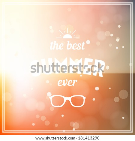 Summer background. The best summer ever - summer typography - stock vector