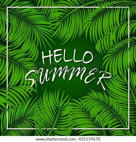 Summer background with palms, frame from palm leaves, palm trees and lettering Hello Summer on green background, illustration. - stock vector