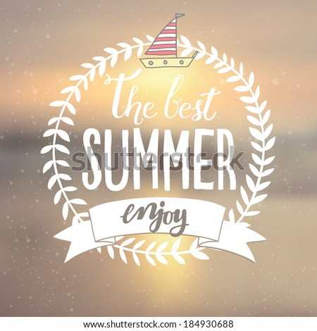 Summer card with wreath and boat. Unfocused seaside  vector background. Blurred Sunset, sunrise romantic wallpaper. The best summer, enjoy - stock vector