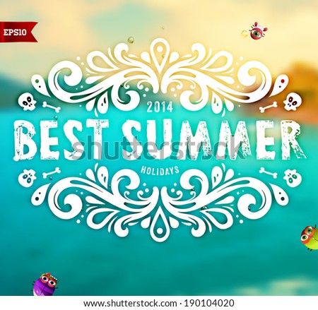 Summer Design with Blur Beach Background. Sand and Ocean, Blue Sky. Typography Label with Best Summer Holidays Lettering. Floral Pattern Frame. Islands. - stock vector