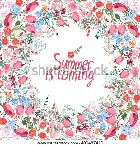 Summer frame with contour flowers.Phrase Summer is coming. Template for your design, greeting cards, festive announcements, posters. - stock vector