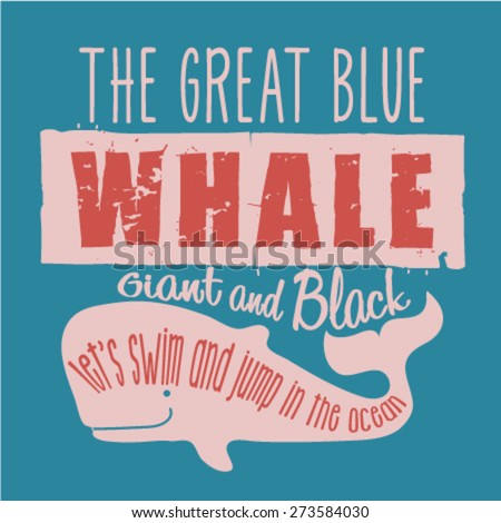 Summer graphic design with a great blue whale. Deep summer Theme. Vector design. The great blue whale. T-Shirt graphic design - stock vector