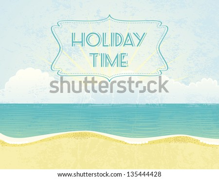 Summer grunge textured background with Holiday Time banner. - stock vector