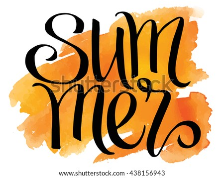 Summer, hand written lettering on watercolor background.