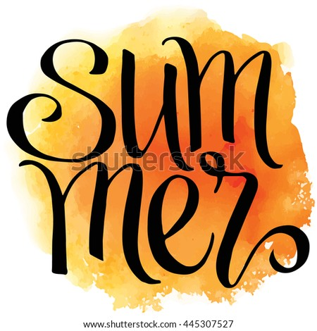 Summer, hand written vector lettering on watercolor background.