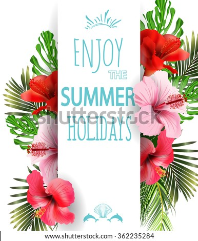 Summer   holidays  background with tropical flowers.  Template Vector. Place for your text - stock vector