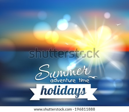 Summer holidays - beautiful vector background with the sunset, sea, sun and the blurred effect. This vector can be used for postcards, banners, posters and web page - stock vector
