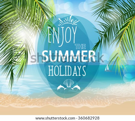 Summer holidays  vector   illustration. Beach, palm trees beautiful panoramic sea view, with clean water & blue sky. Template Vector. - stock vector
