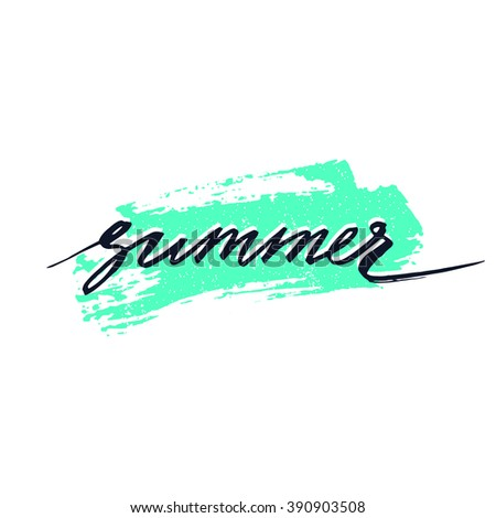 Summer. Ink hand lettering. Modern calligraphy. Good for typography poster or t-shirt design. Vector art isolated on background.