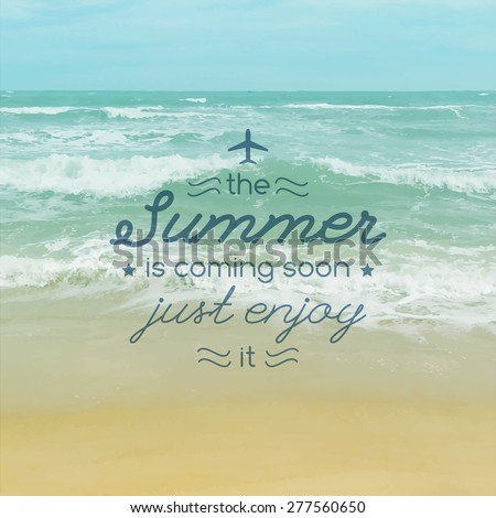 summer is coming soon, vector background with text and realistic seascape for travel design, touristic agency or hotel advertising - stock vector