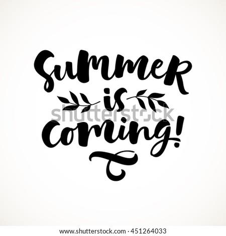 Summer Is Coming Vector Lettering Illustration. Hand Drawn Phrase.  Handwritten Modern Brush Calligraphy For