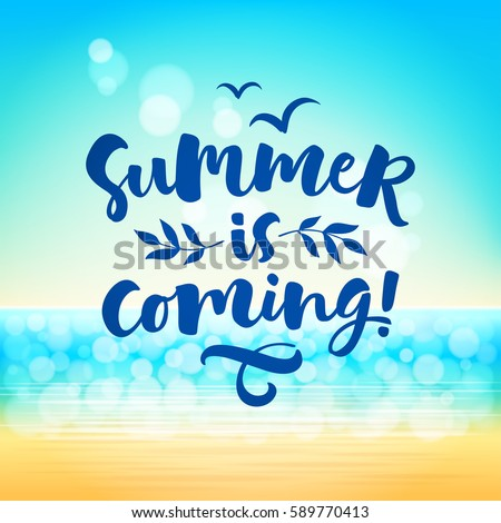 Summer Is Coming! Vector Lettering Illustration. Hand Drawn Phrase. Modern  Brush Calligraphy For