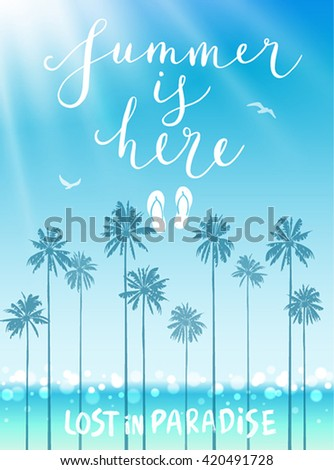 Summer is here poster with handwritten calligraphy. Vector illustration. - stock vector
