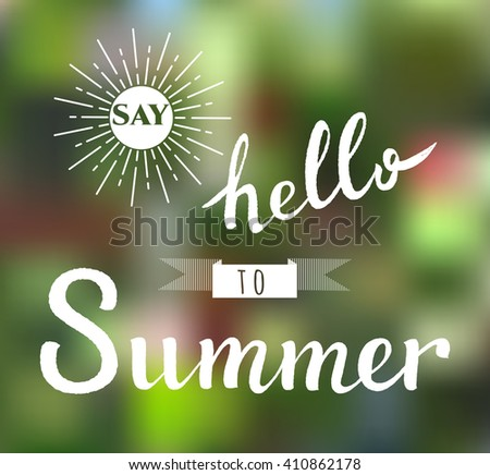 Summer lettering. Hand drawn text with ornamental elements for lettering poster, invitation or postcard. Say Hello to Summer lettering in white against green summer background. Layered , editable  - stock vector