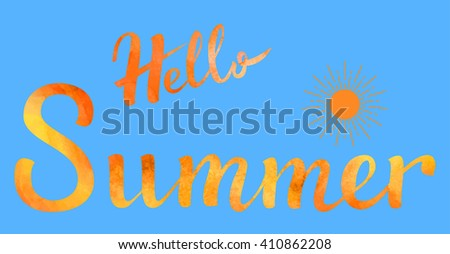 Summer lettering. Hand drawn text with ornamental elements for lettering poster, invitation or postcard. Say Hello to Summer lettering in orange watercolor against blue background. Layered , editable  - stock vector