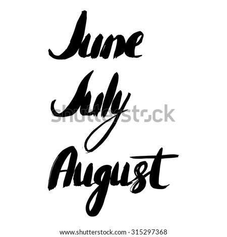 Summer months. June, july, august.  Hand drawn lettering. Vector illustration