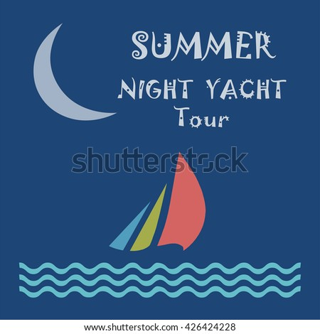 Summer nigh yacht tour poster. Poster with sailing yacht, sea waves and half moon vector icon. Blue poster on marine voyage tour. Crescent, yacht and sea sign. - stock vector
