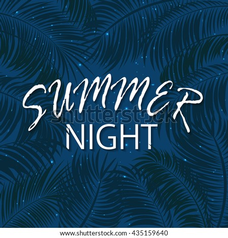 Summer night with palm leaves, palms and stars on night sky background, palm trees and lettering Summer night on blue background, illustration. - stock vector