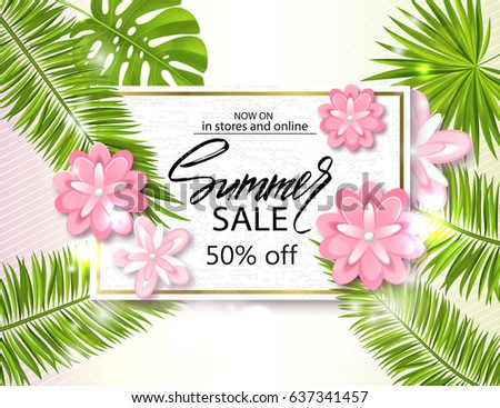 Summer sale banner, poster with palm leaves, jungle leaf, beautiful flowers and handwriting lettering. Vector illustration EPS10