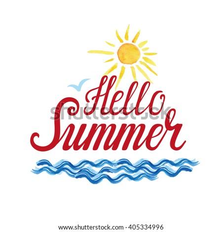 High Quality Summer Time Calligraphic Design,Hello Summer Inscription.Vector Watercolor  Sea,sun Texture.