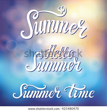Summer time calligraphic design set.Hello summer inscription.Vector hand drawn lettering.Blurred bokeh background.Holidays card,season party poster,title,banner.Typographic design template - stock vector