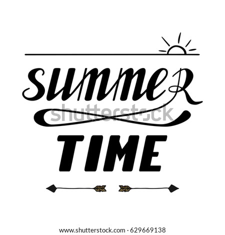 summer time hand written lettering made in vector poster card banner apparel