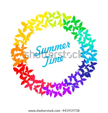 Summer time. Multicolored bright butterflies on white background. Silhouette of butterfly. Round frame  with text. Template for design. Color circle, range. Vector illustration, background, wallpaper. - stock vector
