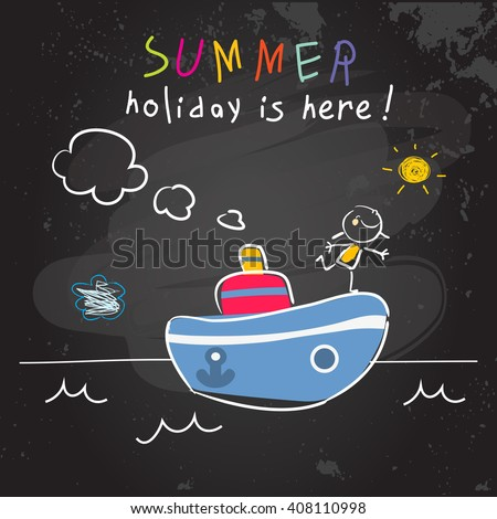 Summer vacation, holiday for kids at school vector illustration. Schoolgirl at sea, on a boat. Chalk on blackboard sketch, doodle.  - stock vector