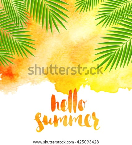 Summer vacation vector illustration - watercolor background with palm tree branches and brush calligraphy. Design for greeting card, poster or invitation.
