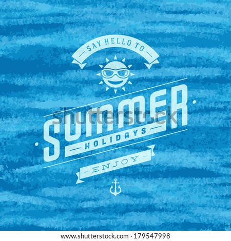 Summer vector typography. Summer holidays message for your design watercolor vector background.  - stock vector