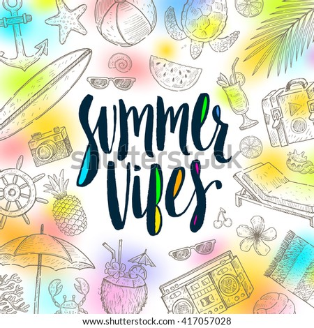 Summer vibes - Summer calligraphy. Summer holidays. Summer vector. Summer illustration. Summer items. Summer vacation. Tropical summer. Summer travel. Summer rest. Summer greeting.