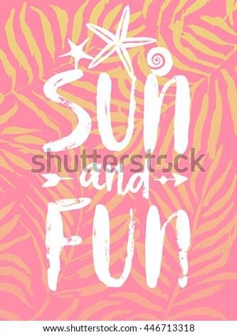 Sun and Fun hand drawn calligraphyc card. Vector illustration. - stock vector