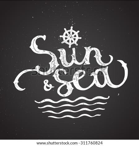 sun and sea lettering chalk on board. vector illustration - stock vector
