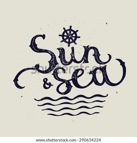 Sun and sea marine lettering. Ship wheel vector illustration - stock vector