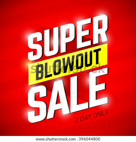 Super Blowout Sale banner design. Special offer, big sale, clearance. Vector illustration. - stock vector
