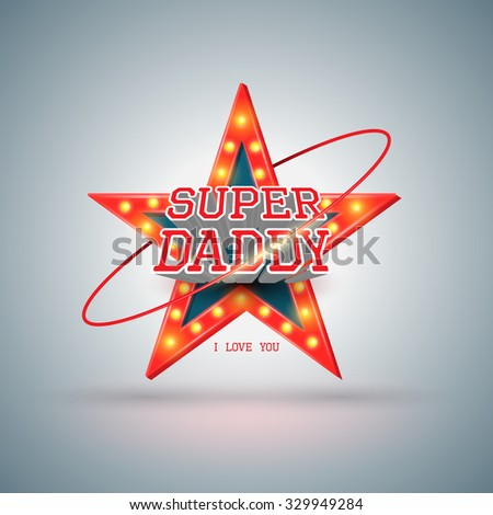 Super daddy with star retro. Vector illustration. - stock vector