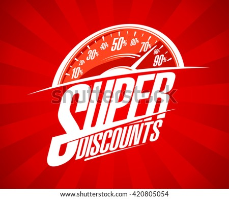 Super discounts sale design with speedometer symbol - stock vector