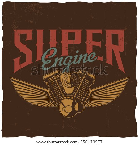 Super Engine t-shirt design with hand drawn motorcycle engine and two wings on dusty background