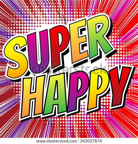Super Happy - Comic book style card with abstract background.