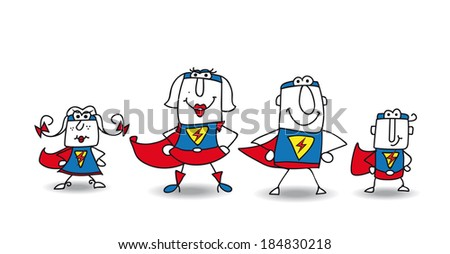 Super Hero Family. We are the family of superheroes and we can help you ! - stock vector