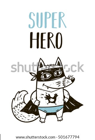 Super Hero. Little fox in superheroes costume. Hand drawn animal print.